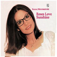 Nana Mouskouri – Roses Love Sunshine