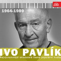 Ivo Pavlík, Různí interpreti – Nejvýznamnější skladatelé české populární hudby Ivo Pavlík (1964 - 1989)