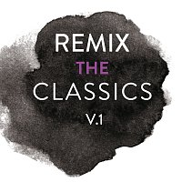 Různí interpreti – Remix The Classics [Vol.1]