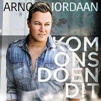 Arno Jordaan – Kom Ons Doen Dit