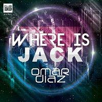 Omar Diaz – Where Is Jack?