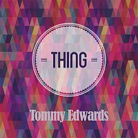 Tommy Edwards – Thing