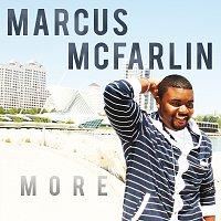 Marcus McFarlin – More