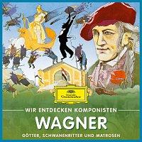 Will Quadflieg – Wir entdecken Komponisten: Richard Wagner – Gotter, Schwanenritter und Matrosen