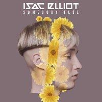 Isac Elliot – Somebody Else