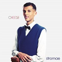 Stromae – Cheese