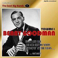 Benny Goodman – Collection of the Best Big Bands - Benny Goodman, Vol. 1 (Remastered)