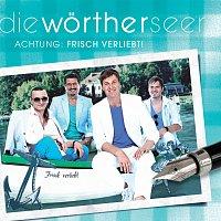 Die Wortherseer – Achtung: Frisch verliebt!