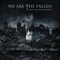 We Are The Fallen – Tear The World Down [iTunes Exclusive]