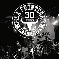 La Frontera – 30 Anos En El Límite [1985 - 2015]