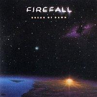 Firefall – Break Of Dawn