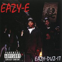 Eazy-e – Eazy-Duz- It/5150 Home 4 Tha Sick (World) [Explicit]