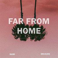 Rami, Mougleta – Far From Home