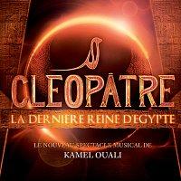 Různí interpreti – Cléopatre La Derniere Reine D'Egypte [Le Nouveau Spectacle Musical De Kamel Ouali]