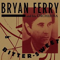 Bryan Ferry – Bitter-Sweet