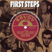 Různí interpreti – First Steps: First Recordings From The Creators Of Modern Jazz