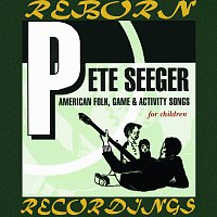 Pete Seeger – American Folk, Game and Activity Songs for Children (HD Remastered)