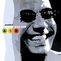 Jorge Ben Jor – Acústico Jorge Ben Jor A + B [Ao Vivo]