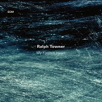 Ralph Towner – My Foolish Heart