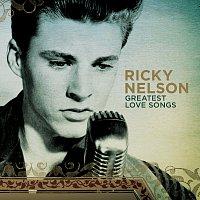 Ricky Nelson – Greatest Love Songs