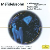 Edith Mathis, Ursula Boese, Chor des Bayerischen Rundfunks, Wolfgang Schubert – Mendelssohn: A Midsummer Night's Dream, The Hebrides