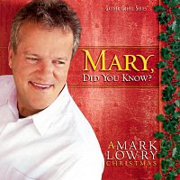 Mark Lowry – Mary, Did You Know?