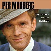 Per Myrberg – Trettiofyran och andra guldkorn