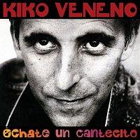 Kiko Veneno – Echate Un Cantecito