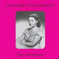 Nan Merriman – Lebendige Vergangenheit - Nan Merriman