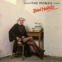 The Monks – Bad Habits (Bad Habits)