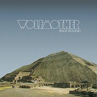 Wolfmother – Back Round