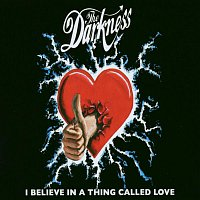 The Darkness – I Believe In A Thing Called Love