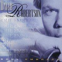 David Robertson – Soul Embrace