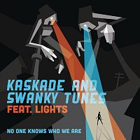 Kaskade & Swanky Tunes, Lights – No One Knows Who We Are (Radio Edit)