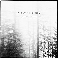 Austin Stone Worship – A Day Of Glory (Songs For Christmas)