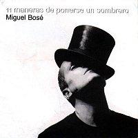 Miguel Bose – 11 Maneras De Ponerse Un Sombrero