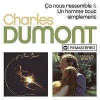 Charles Dumont – Ca nous ressemble / Un homme tout simplement (Remasterisé)
