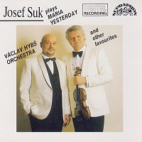 Josef Suk, Václav Hybš se svým orchestrem – Suk Plays Maria, Yesterday And Other Favourities