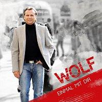 Wolf – Einmal mit dir