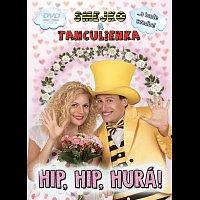 Smejko a Tanculienka – Hip, hip, hurá!