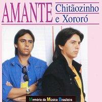 Chitaozinho & Xororó – Amante