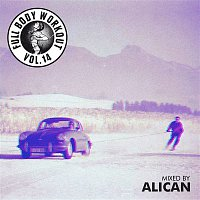 Alican – Get Physical Music Presents: Full Body Workout, Vol. 14 - Mixed by Alican