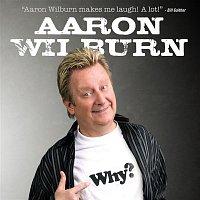 Aaron Wilburn – Why?