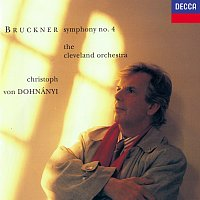 Christoph von Dohnányi, The Cleveland Orchestra – Bruckner: Symphony No. 4