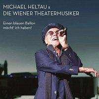 Michael Heltau & die Wiener Theaterrmusiker – Einen blauen Ballon möcht' ich haben!