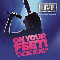 Original Broadway Cast of On Your Feet – On Your Feet (Original Broadway Cast Recording)