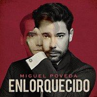 Miguel Poveda – Enlorquecido