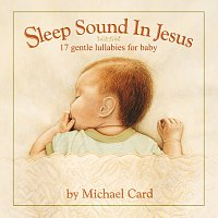 Michael Card – Sleep Sound In Jesus [Deluxe Edition]