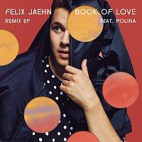 Felix Jaehn, Polina – Book Of Love [Remix EP]