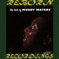 The Best of Muddy Waters (HD Remastered)